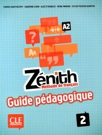 Fabrice Barthélemy et Sandrine Chein - Zénith 2 A2 - Guide pédagogique.