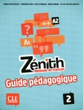 Fabrice Barthélemy et Sandrine Chein - Zenith  : Zénith 2 - Niveau A2 - Guide pédagogique - Ebook.