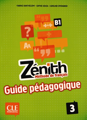 Fabrice Barthélemy et Sophie Sousa - Zénith 3 B1 - Guide pédagogique.