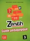 Fabrice Barthélemy et Sophie Sousa - Zenith  : Zénith 3 - Niveau B1 - Guide pédagogique - Ebook.