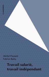 Fabrice Batty et Michel Paysant - Travail salarié, travail indépendant.