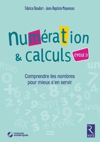 Fabrice Baudart et Jean-Baptiste Mayenson - Numération & calculs Cycle 3 - Comprendre les nombres pour mieux s'en servir. 1 Cédérom