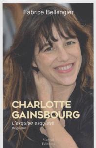 Fabrice Bellengier - Charlotte Gainsbourg - L'exquise esquisse.