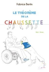 Fabrice Bertin - Le théorème de la chaussette.