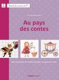 Fabrice Besse et Perrette Samouïloff - Au pays des contes.