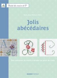 Fabrice Besse et Marie-Anne Réthoret-Mélin - Jolis abécédaires - Des centaines de motifs à broder au point de croix.