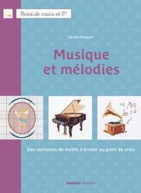Fabrice Besse et Carole Pasquier - Musique et mélodies - Des centaines de motifs à broder au point de croix.
