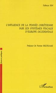 Fabrice Bin - L'influence de la pensée chrétienne sur les systèmes fiscaux d'Europe occidentale.