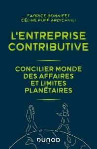 Fabrice Bonnifet et Céline Puff Ardichvili - L'entreprise contributive - Concilier monde des affaires et limites planétaires.