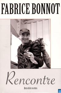 Fabrice Bonnot - Best-of la rencontre - Coffret 2 volumes : Acte 1, Secrets et astuces dévoilés d'un toqué... ; Acte 2, Ma cuisine sans échecs. 1 CD audio