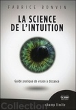Fabrice Bonvin - La science de l'intuition - Guide pratique de vision à distance.
