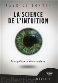 La science de lintuition - Guide pratique de vision à distance.pdf