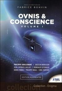 Fabrice Bonvin et Philippe Guillemant - Ovnis & Conscience - Volume 1.