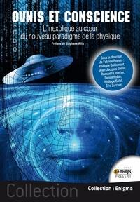 Fabrice Bonvin - Ovnis et conscience - L'inexpliqué au coeur du nouveau paradigme de la physique.