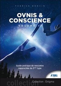 Fabrice Bonvin - Ovnis et conscience - Volume 2, Guide pratique de rencontre rapprochée du 5e type.