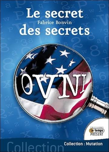 Fabrice Bonvin - OVNIS - Le secret des secrets.