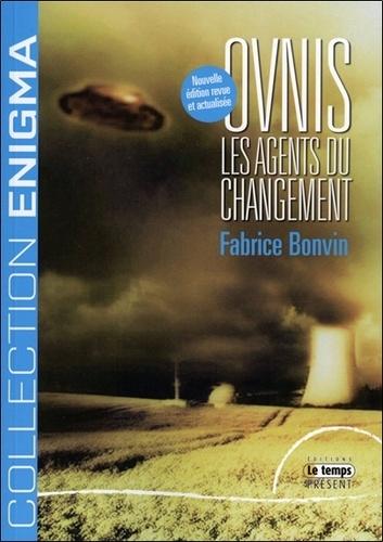 Fabrice Bonvin - Ovnis - Les agents du changement.