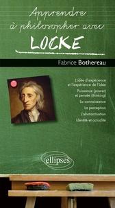 Fabrice Bothereau - Apprendre à philosopher avec Locke.