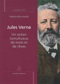 Fabrice Boumahdi - Jules Verne, un océan tumultueux de mots et de rêves.