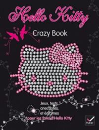 Fabrice Bourdier et Stéphanie Cochet - Hello Kitty - Crazy Book.