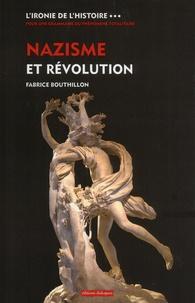 Alixetmika.fr L'ironie de l'histoire - Tome 3, Nazisme et Révolution : histoire théologique du national-socialisme (1789-1989) Image
