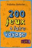 Fabrice Bouvier - 200 jeux à faire en voyage - Volume 1 (Jeux à faire dans le train).