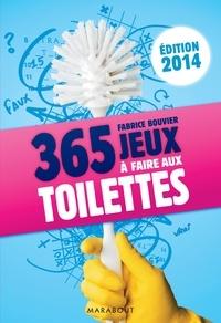 Fabrice Bouvier - 365 jeux à faire aux toilettes, édition 2014.