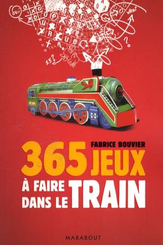 Fabrice Bouvier - 365 jeux à faire dans le train.