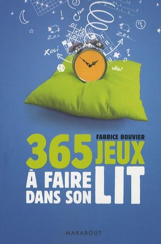 Fabrice Bouvier - 365 jeux à faire dans son lit.