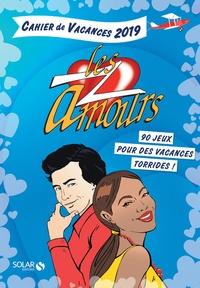 Fabrice Bouvier - Cahier de vacances Les Z'Amours - 90 jeux pour des vacances torrides.