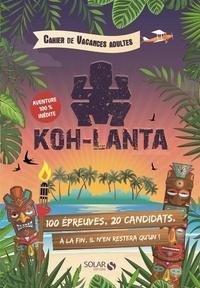 Fabrice Bouvier - Cahier de vacances pour adultes Koh-Lanta.