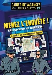 Fabrice Bouvier - Cahier de vacances pour adultes -  Menez l'enquête ! - 11 enquêtes, 120 jeux et énigmes à élucider.