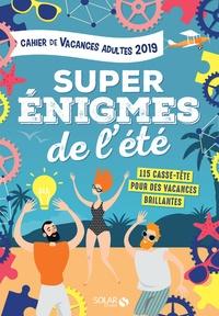Fabrice Bouvier - Cahier de vacances pour adultes Super énigmes de l'été - 115 casse-tête pour des vacances brillantes.