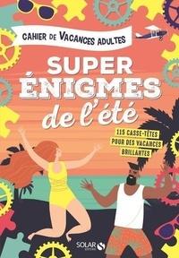 Fabrice Bouvier - Cahier de vacances super énigmes de l'été.