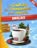 Fabrice Bouvier et Christophe Leguay - Le cahier de vacances pour adultes Anglais.