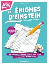 Fabrice Bouvier - Les énigmes d'Einstein - Logique mais ludique ! - 40 énigmes et jeux de logique pour tester vos capacités de déduction.