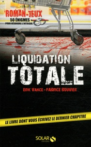 Fabrice Bouvier et Erik Vance - Liquidation totale.