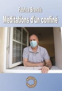 Fabrice Bravais - Méditations d'un confiné.