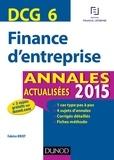 Fabrice Briot - DCG 6 - Finance d'entreprise 2015 - Annales actualisées.