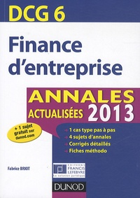 Fabrice Briot - DCG 6 Finance d'entreprise - Annales 2013.