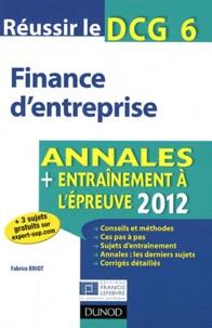Réussir le DCG 6 Finance d'entreprise- Annales + entrainement à l'épreuve - Fabrice Briot |