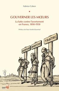 Fabrice Cahen et Paul-André Rosental - Gouverner les moeurs.