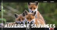 Fabrice Cahez et Paul-André Coumes - Auvergne et Limousin sauvages.