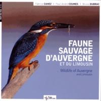 Fabrice Cahez et Paul-André Coumes - Faune sauvage d'Auvergne et du Limousin.