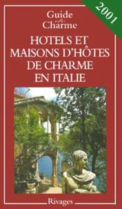 Fabrice Camoin et Michelle Gastaut - Hôtels et maisons d'hôtes de charme en Italie - Edition 2001.