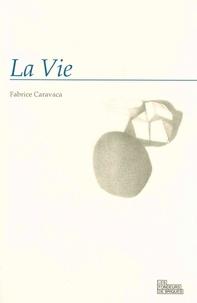 Fabrice Caravaca - La vie.