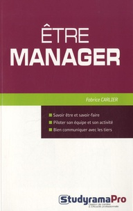 Fabrice Carlier - Etre manager.