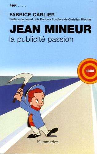 Fabrice Carlier - Jean Mineur - La publicité passion.