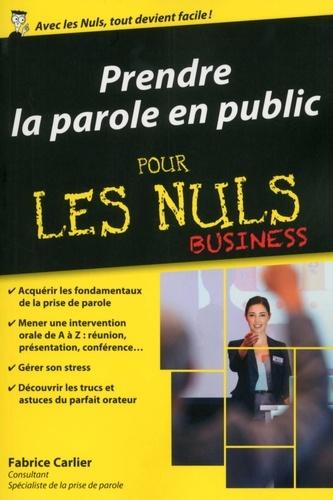 Prendre la parole en public pour les nuls - Fabrice Carlier - Format ePub - 9782754084246 - 8,99 €