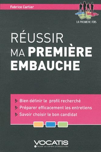 Fabrice Carlier - Réussir ma première embauche.